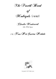 Book 4 (a cinque voci), SV 75–93: No.15 Non più guerra pietate. Arrangement for quintet instruments by Claudio Monteverdi