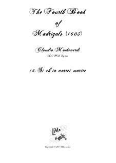 Book 4 (a cinque voci), SV 75–93: No.16 Si ch'io vorrei morire. Arrangement for quintet instruments by Claudio Monteverdi