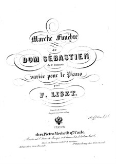 Variations on Funeral March from 'Dom Sébastien' by Donizetti, S.402: Variations on Funeral March from 'Dom Sébastien' by Donizetti by Franz Liszt