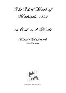 Book 3 (a cinque voci), SV 60–74: No.20 Ond'ei di morte. Arrangement for quintet instruments by Claudio Monteverdi