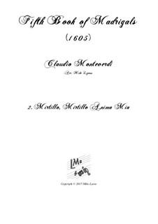 Book 5 (a cinque voci), SV 94–106: No.02 O Mirtillo, Mirtillo. Arrangement for quintet instruments by Claudio Monteverdi