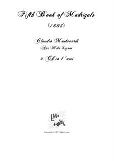 Book 5 (a cinque voci), SV 94–106: No.09 Ch'io t'ami. Arrangement for quintet instruments by Claudio Monteverdi