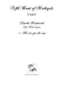 Book 5 (a cinque voci), SV 94–106: No.11 Ma tu più che mai. Arrangement for quintet instruments by Claudio Monteverdi