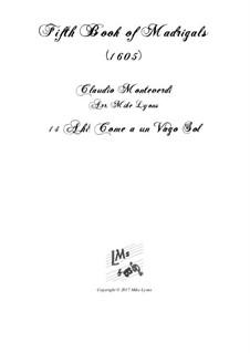 Book 5 (a cinque voci), SV 94–106: No.14 Ahi! Come a un Vago Sol. Arrangement for quintet instruments by Claudio Monteverdi