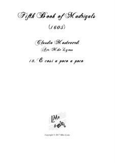 Book 5 (a cinque voci), SV 94–106: No.18 E cosi a poco a poco. Arrangement for quintet instruments by Claudio Monteverdi