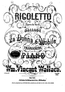 La donna e mobile. Ballade from 'Rigoletto' by Verdi: La donna e mobile. Ballade from 'Rigoletto' by Verdi by William Vincent Wallace