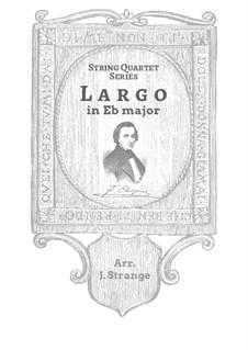 Largo in E Flat Major, B.109 KK. IVb/5: para quartetos de cordas by Frédéric Chopin