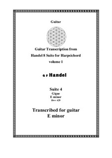 Suite No.4 in E Minor, HWV 429: Gigue, for guitar by Georg Friedrich Händel