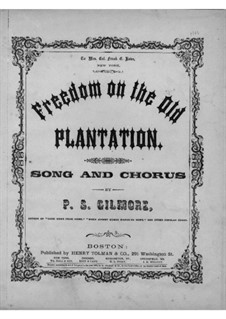 Freedom on the Old Plantation: Freedom on the Old Plantation by Patrick Sarsfield Gilmore