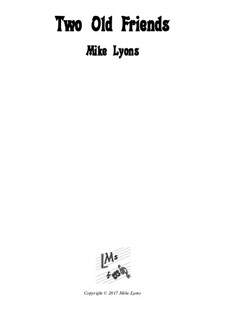 Two Old Friends – Woodwind Duet: Two Old Friends – Woodwind Duet by Mike Lyons