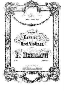 Capriccio No.3 for Three Violins, Op.13: violino parte I by Friedrich Hermann