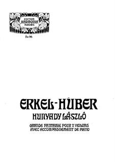Hunyady László (Grand Fantasia): partitura completa by Károly Huber