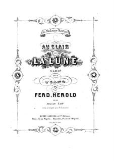 Au clair de la lune, Op.19: Au clair de la lune by Ferdinand Herold