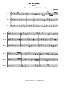 Do not Tempt Me Needlessly: For trio recorder by Mikhail Glinka