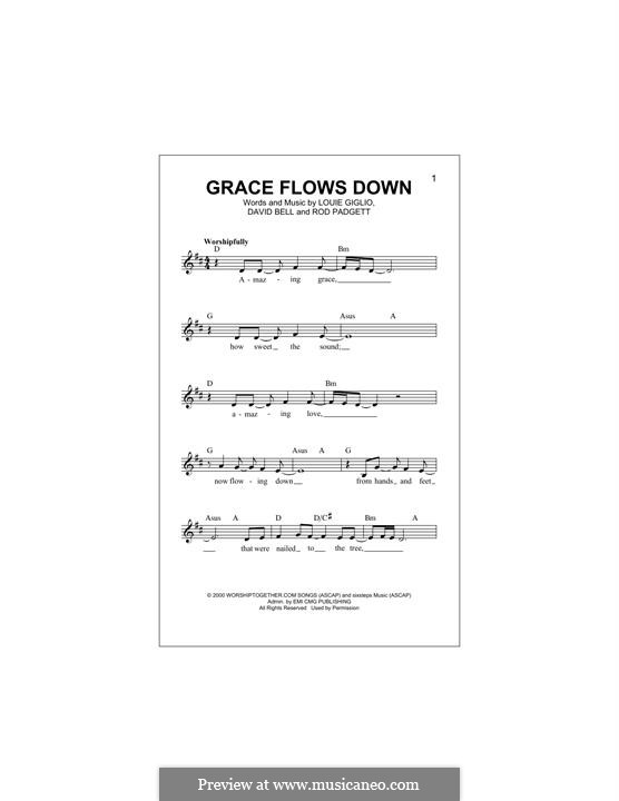 Grace Flows Down (Passion): melodia by Louie Giglio