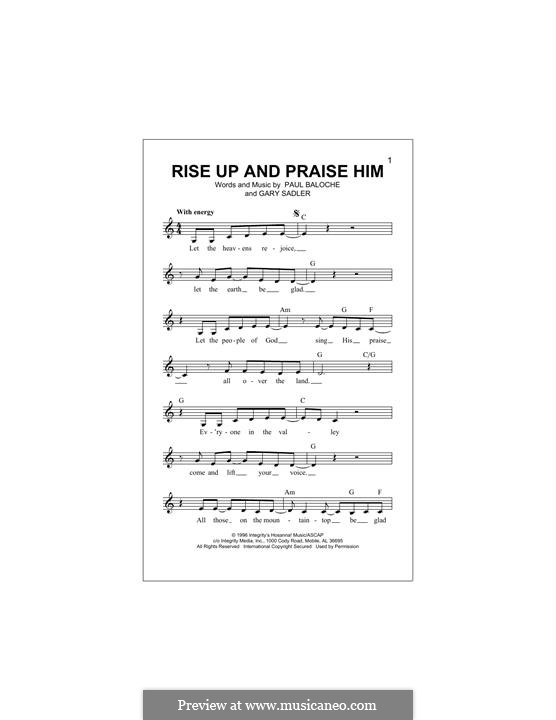 Rise Up and Praise Him: melodia by Paul Baloche, Gary Sadler