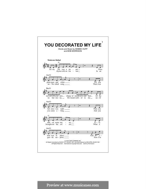 You Decorated My Life (Kenny Rogers): melodia by Bob Morrison, Debbie Hupp