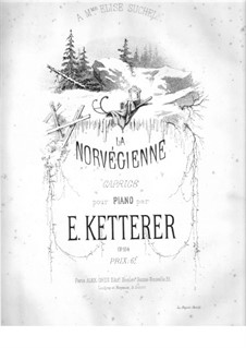 La Norvégienne, Op.104: La Norvégienne by Eugène Ketterer