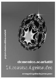 Twenty-Four Sonatas, for Two Guitar: Twenty-Four Sonatas, for Two Guitar by Domenico Scarlatti