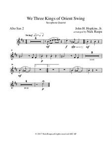 We Three Kings of Orient Swing: For easy sax quartet – alto sax II part by John H. Hopkins Jr.