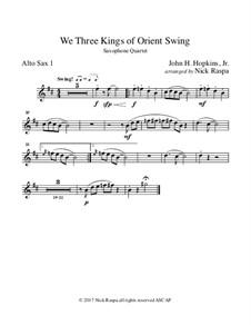 We Three Kings of Orient Swing: For easy sax quartet – alto sax I part by John H. Hopkins Jr.
