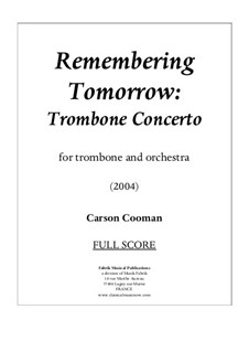 Remember Tomorrow: Trombone Concerto – score and solo part, Op.580: Remember Tomorrow: Trombone Concerto – score and solo part by Carson Cooman