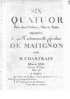 Six String Quartets, Op.22: quarteto de seis cordas by Nicolas-Joseph Chartrain
