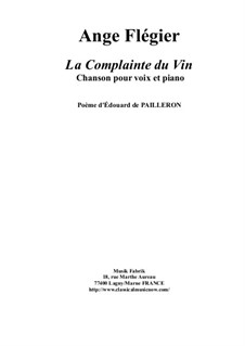 La Complainte du Vin for baritone voice and piano: La Complainte du Vin for baritone voice and piano by Ange Flégier