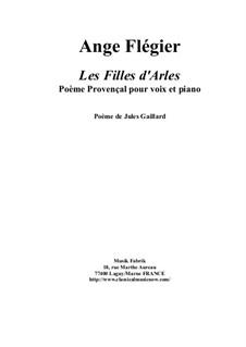 Les Filles d'Arles for baritone and piano: Les Filles d'Arles for baritone and piano by Ange Flégier