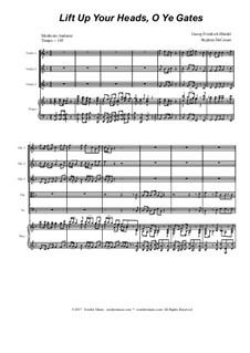 Lift Up Ye Heads, O Ye Gates: Para quinteto de cordas by Georg Friedrich Händel