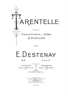 Tarantella for Violin, Cello and Piano Four Hands, Op.16: parte piano by Edouard Destenay