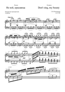 Six Romances, Op.4: No.4 Do Not Sing, My Beauty, for piano by Sergei Rachmaninoff