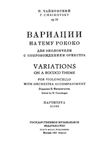 Variations on a Rococo Theme, TH 57 Op.33: Partitura completa by Pyotr Tchaikovsky