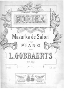 Norika. Mazurka de Salon, Op.231: Norika. Mazurka de Salon by Jean-Louis Gobbaerts