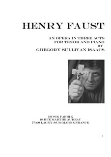 Henry Faust for tenor and piano: Henry Faust for tenor and piano by Gregory Sullivan Isaacs