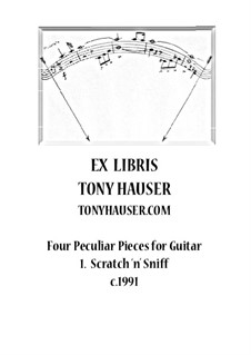 Four Peculiar Pieces for Guitar: No.1 Scratch 'n' Sniff by Tony Hauser