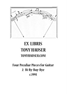 Four Peculiar Pieces for Guitar: No.2 Bi-By-Buy-Bye by Tony Hauser