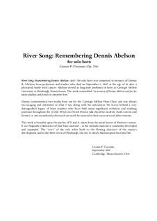 River Song: Remembering Dennis Abelson for solo horn, Op.736: River Song: Remembering Dennis Abelson for solo horn by Carson Cooman