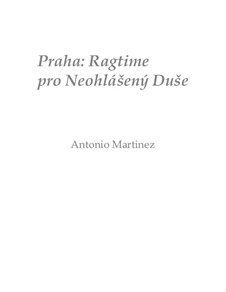Rags of the Red-Light District, Nos.36-59, Op.2: No.49 Prague: Ragtime for the Impromptu Soul by Antonio Martinez