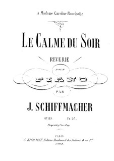 Le Calme du Soir (Quiet Evening), Op.89: Le Calme du Soir (Quiet Evening) by Joseph Schiffmacher