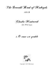 Book 7 (Concerto), SV 117–145: No.05 O come sei gentile a6 by Claudio Monteverdi