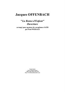 La Bonne D'Enfant: Overture, arranged for SATB saxophone quartet by Jacques Offenbach