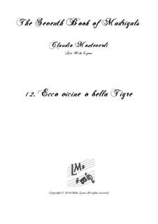 Book 7 (Concerto), SV 117–145: No.12 Ecco vicine o bella Tigre by Claudio Monteverdi