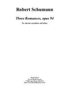 Three Romances for Oboe (or Violin) and Piano, Op.94: Version for Bb soprano saxophone and piano by Robert Schumann