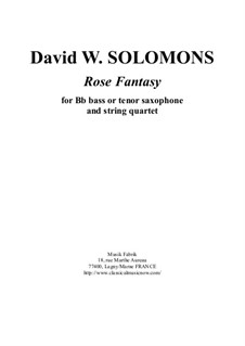 Rose Fantasy: For Bb bass or tenor saxophone and string quartet by David W Solomons
