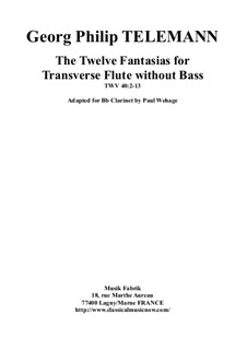 Twelve Fantasias for Solo Flute, TWV 40:2-13: For Bb clarinet by Paul Wehage by Georg Philipp Telemann