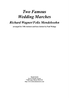 Two Famous Wedding Marches: For 3 Bb clarinet and bass clarinet by Felix Mendelssohn-Bartholdy, Richard Wagner