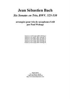 Six Trio Sonatas, BWV 525-530: Arranged for SAB saxophone trio by Johann Sebastian Bach