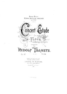 Concert-Etude for Flute and Piano, Op.27: Concert-Etude for Flute and Piano by Rudolf Tillmetz