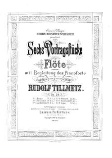 Sechs Vortragsstücke für Flöte und Klavier, Op.28: Sechs Vortragsstücke für Flöte und Klavier by Rudolf Tillmetz